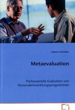 Metaevaluation: Professionelle Evaluation vonPersonalentwicklungsprogrammen (Paperback): Salome ...