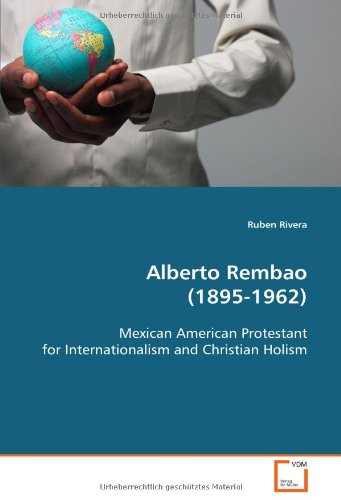 9783639074895: Alberto Rembao (1895-1962): Mexican American Protestant for Internationalism andChristian Holism