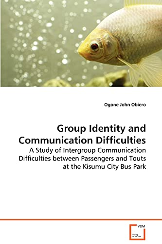 Group Identity and Communication Difficulties: Ogone John Obiero