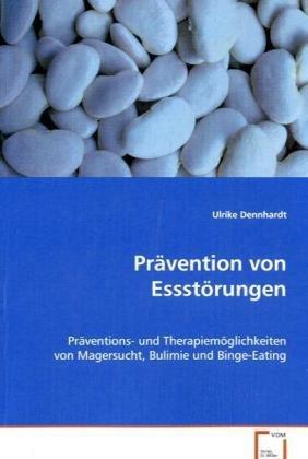 9783639075632: Pr�vention von Essst�rungen: Pr�ventions- und Therapiem�glichkeiten vonMagersucht, Bulimie und Binge-Eating