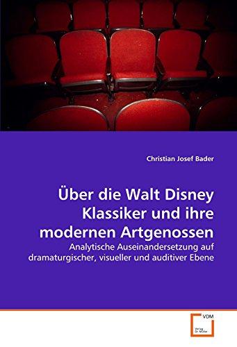 9783639076189: Über die Walt Disney Klassiker und ihre modernen Artgenossen: Analytische Auseinandersetzung auf dramaturgischer, visueller und auditiver Ebene