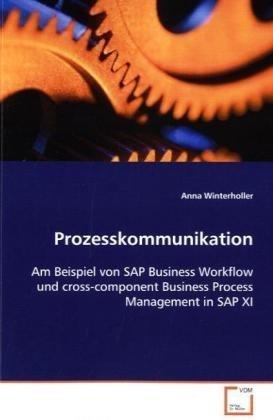 Prozesskommunikation: Am Beispiel von SAP Business Workflow undcross-component Business Process ...