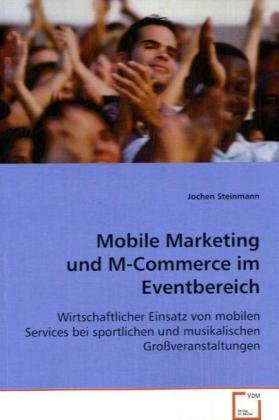 Mobile Marketing und M-Commerce im Eventbereich: Jochen Steinmann