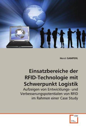 9783639077087: Einsatzbereiche der RFID-Technologie mit Schwerpunkt Logistik: Aufzeigen von Entwicklungs- und Verbesserungspotentialen von RFID im Rahmen einer Case Study