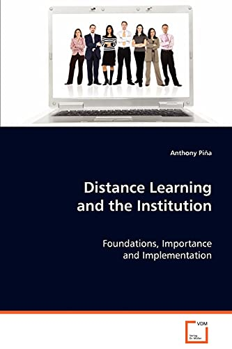 Distance Learning and the Institution: Pina, Anthony