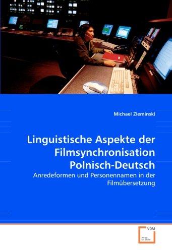 Linguistische Aspekte der Filmsynchronisation Polnisch-Deutsch: Michael Zieminski