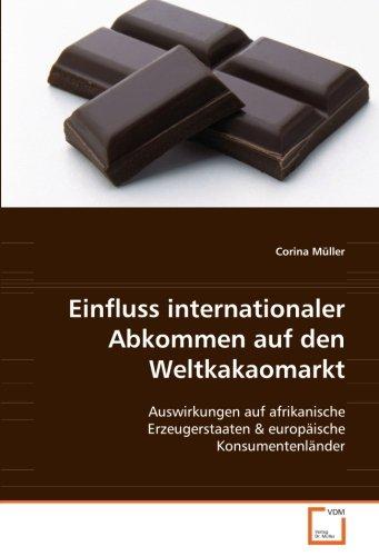 Einfluss internationaler Abkommen auf den Weltkakaomarkt: Corina Müller