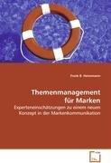 Themenmanagement für Marken: Experteneinschätzungen zu einem neuen Konzept in ...