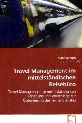 9783639080063: Travel Management im mittelständischen Reisebüro: Travel Management im mittelständischen Reisebüro und Vorschläge zur Optimierung des Firmendienstes