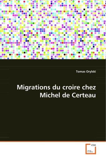 9783639080216: Migrations du croire chez Michel de Certeau (French Edition)