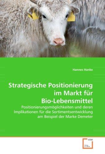 9783639080285: Strategische Positionierung im Markt für Bio-Lebensmittel: Positionierungsmöglichkeiten und deren Implikationen für die Sortimentsentwicklung am Beispiel der Marke Demeter