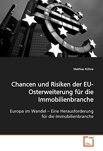 9783639080902: Chancen und Risiken der EU-Osterweiterung für die Immobilienbranche: Europa im Wandel ¿ Eine Herausforderung für die Immobilienbranche