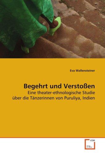 9783639080933: Begehrt und Verstoßen: Eine theater-ethnologische Studie über die Tänzerinnen von Puruliya, Indien (German Edition)