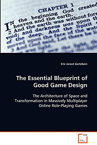 9783639081015: The Essential Blueprint of Good Game Design: The Architecture of Space and Transformatin inMassively Multiplayer Online Role-Playing Games