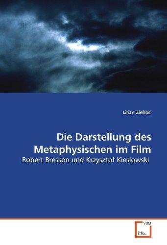 Die Darstellung des Metaphysischen im Film: Robert Bresson und Krzysztof Kieslowski (German Edition...