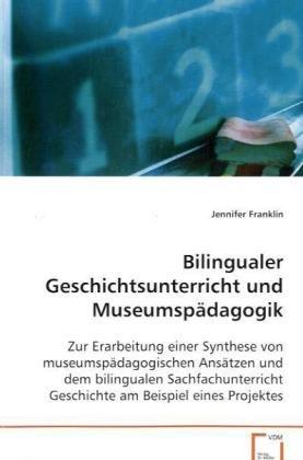 Bilingualer Geschichtsunterricht und Museumspädagogik: Jennifer Franklin