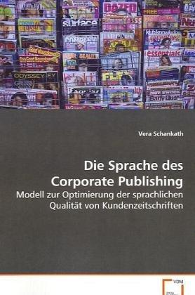 9783639083118: Die Sprache des Corporate Publishing: Modell zur Optimierung der sprachlichen Qualitätvon Kundenzeitschriften