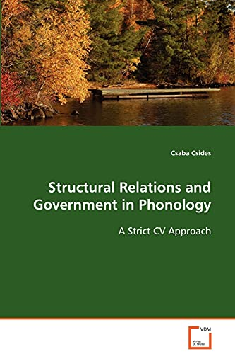 Structural Relations and Government in Phonology: Csaba Csides