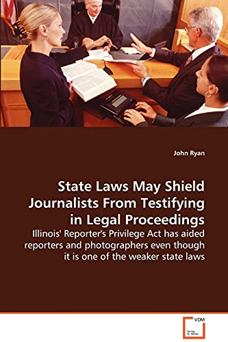 9783639084436: State Laws May Shield Journalists from Testifying in Legal Proceedings