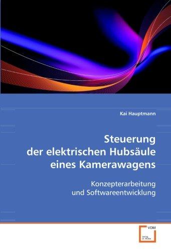 9783639084474: Steuerung der elektrischen Hubsäule eines Kamerawagens: Konzepterarbeitung und Softwareentwicklung