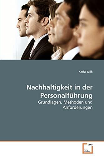 9783639084740: Nachhaltigkeit in der Personalführung: Grundlagen, Methoden und Anforderungen (German Edition)