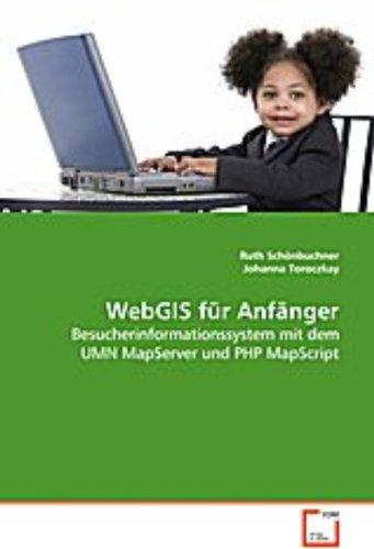 9783639085594: WebGIS für Anfänger: Besucherinformationssystem mit dem UMN MapServer undPHP MapScript