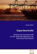 9783639085792: Exportkontrolle: Einflüsse der Exportkontrolle auf den Beschaffungsprozess von Rolls-Royce Deutschland