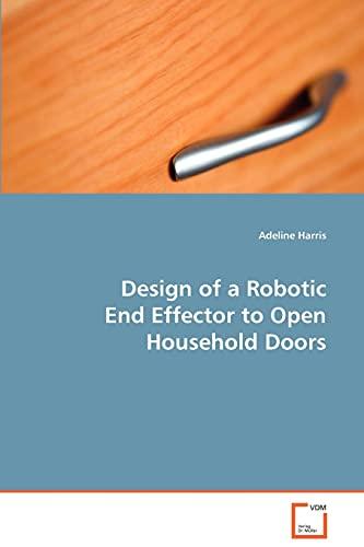Design of a Robotic End Effector to Open Household Doors: Adeline Harris
