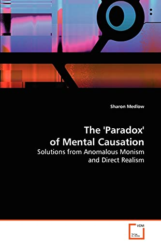 The Paradox of Mental Causation: Sharon Medlow