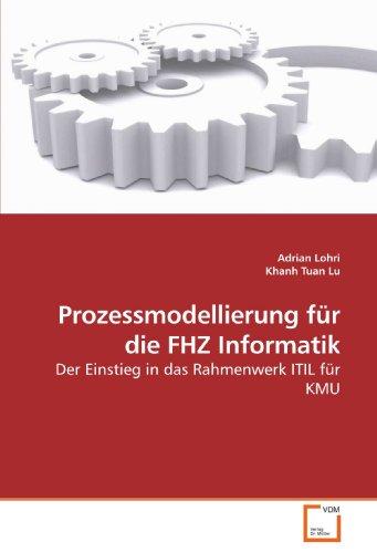 9783639086430: Prozessmodellierung für die FHZ Informatik: Der Einstieg in das Rahmenwerk ITIL für KMU