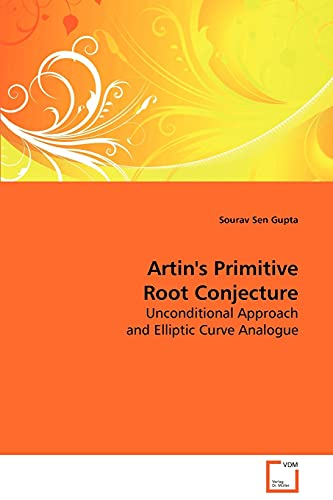 9783639086935: Artin's Primitive Root Conjecture: Unconditional Approach and Elliptic Curve Analogue