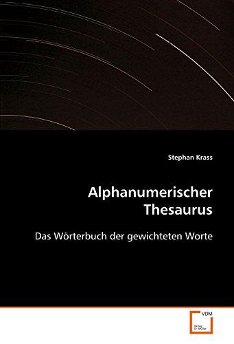 9783639087703: Alphanumerischer Thesaurus: Das Wörterbuch der gewichteten Worte (German Edition)