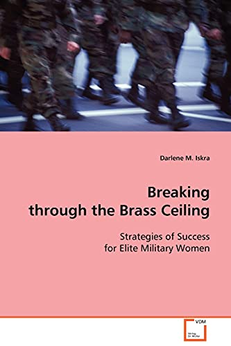9783639087871: Breaking through the Brass Ceiling: Strategies of Success for Elite Military Women