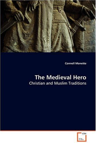 9783639087956: The Medieval Hero: Christian and Muslim Traditions