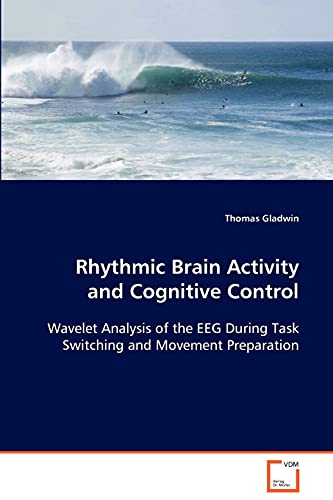 Rhythmic Brain Activity and Cognitive Control: Thomas Gladwin