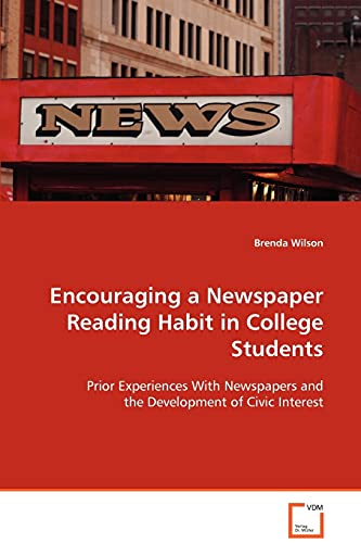 Encouraging a Newspaper Reading Habit in College Students: Brenda Wilson