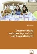 9783639088700: Zusammenhang zwischen Depressivität und Filmpräferenzen