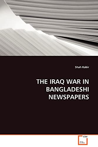 THE IRAQ WAR IN BANGLADESHI NEWSPAPERS: Shah Kabir