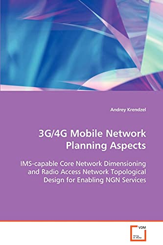3g4g Mobile Network Planning Aspects: Andrey Krendzel