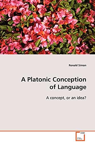 A Platonic Conception of Language: Ronald Simon