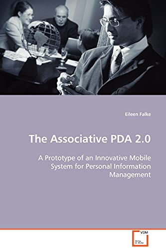 9783639091267: The Associative PDA 2.0: A Prototype of an Innovative Mobile System for Personal Information Management