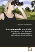 9783639092448: Transnationale Mobilität: Perspektiven für den deutschen Garten- und Landschaftsbau? Fallstudie am Beispiel Mallorca