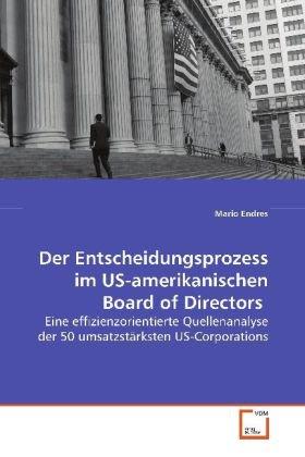 Der Entscheidungsprozess im US-amerikanischen Board of Directors: Mario Endres