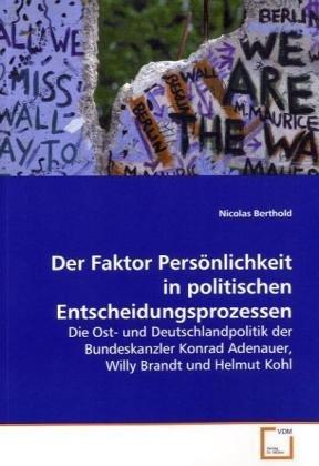 9783639093681: Der Faktor Persönlichkeit in politischen Entscheidungsprozessen