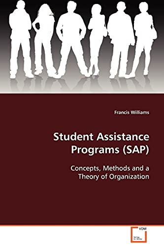 9783639093711: Student Assistance Programs (SAP): Concepts, Methods and a Theory of Organization