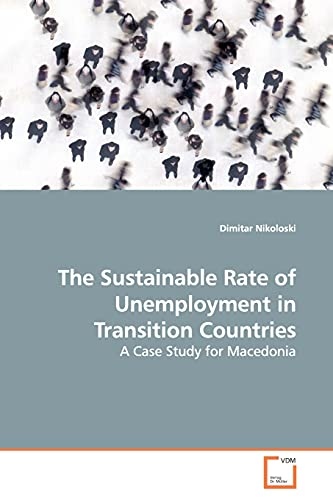 The Sustainable Rate of Unemployment in Transition Countries: Dimitar Nikoloski
