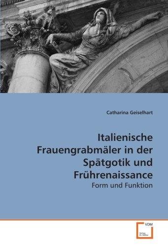 9783639094497: Italienische Frauengrabmäler in der Spätgotik undFrührenaissance: Form und Funktion