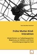 Frühe Mutter-Kind-Interaktion: Anna Dorothea Schuchart