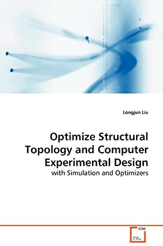 Optimize Structural Topology and Computer Experimental Design: Longjun Liu