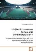 US-(Profi-)Sport- ein System mit Vorbildcharakter!?: Rene Czymontkowski